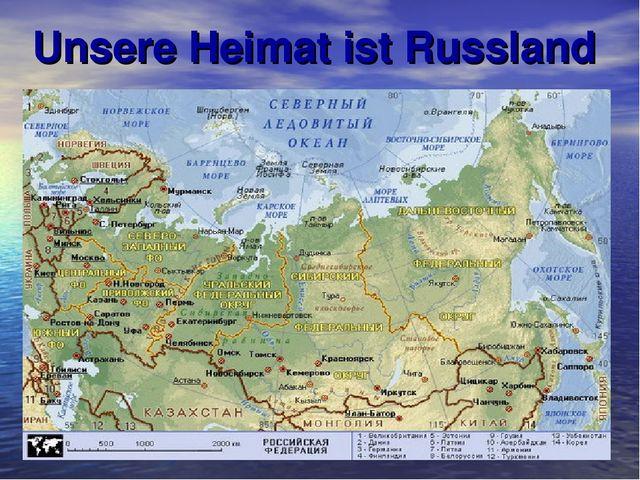 Unsere Heimat ist Russland