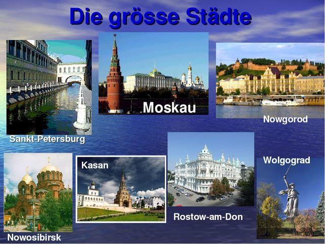 Die grösse Städte Moskau Kasan Sankt-Petersburg Wolgograd Nowgorod Nowosibirs...