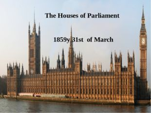 The Houses of Parliament 1859y 31st of March