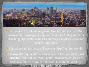 Canada's official languages are English and French. But many other languages