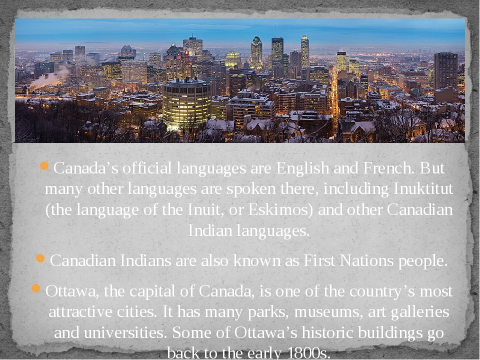 Canada's official languages are English and French. But many other languages...