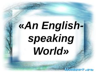 «An English-speaking World»