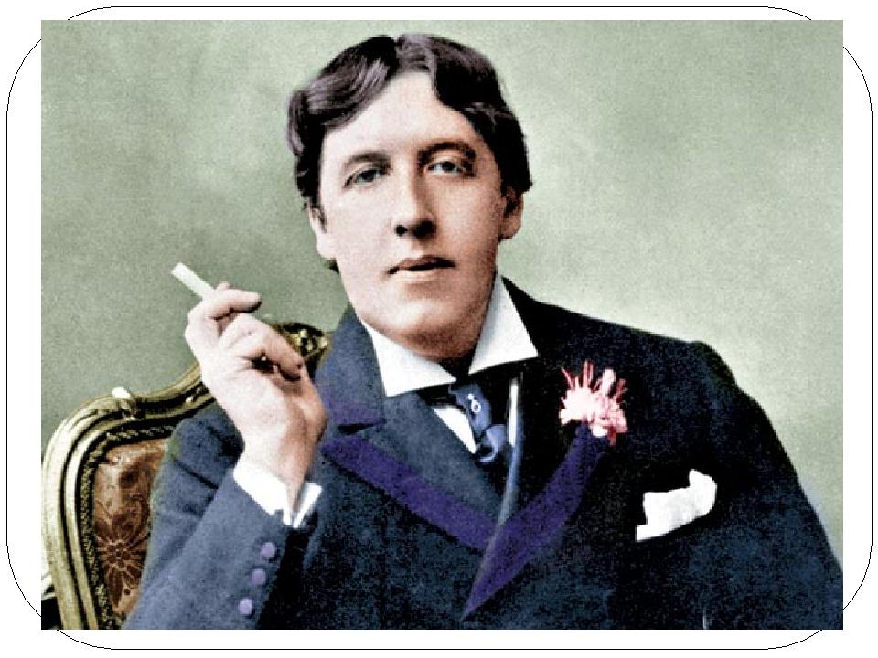 Английская литература конца 19 – начала 20 в.в. Оскар Уайльд (1856-1900) Суть...