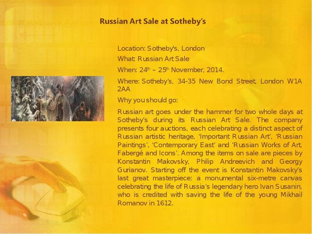 Location: Sotheby's, London What: Russian Art Sale When: 24th – 25th November...