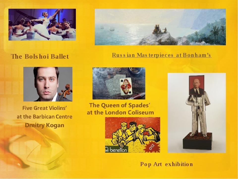 The Bolshoi Ballet Russian Masterpieces at Bonham's Pop Art exhibition