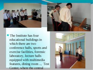 The Institute has four educational buildings in which there are two conferen