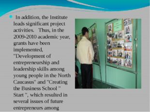 In addition, the Institute leads significant project activities.Thus, in