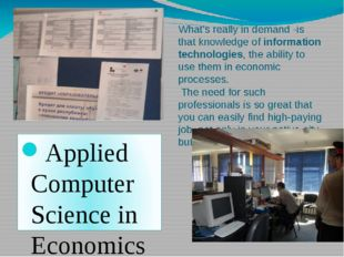 What's really in demand -is that knowledge of information technologies, the