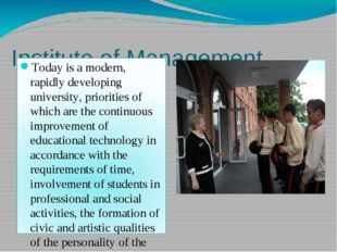 Institute of Management Today is a modern, rapidly developing university, pr