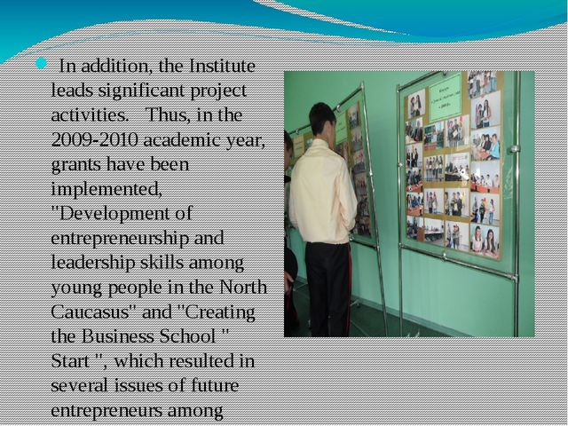 In addition, the Institute leads significant project activities.Thus, in...