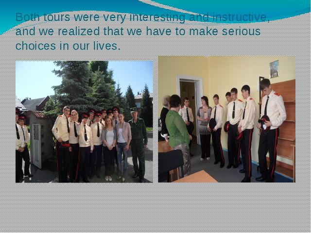Both tours were very interesting and instructive, and we realized that we hav...