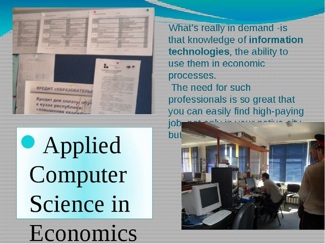 What's really in demand -is that knowledge of information technologies, the...