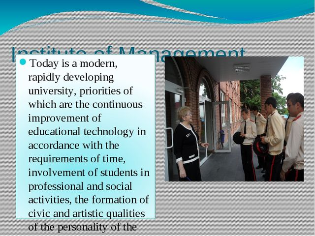 Institute of Management Today is a modern, rapidly developing university, pr...