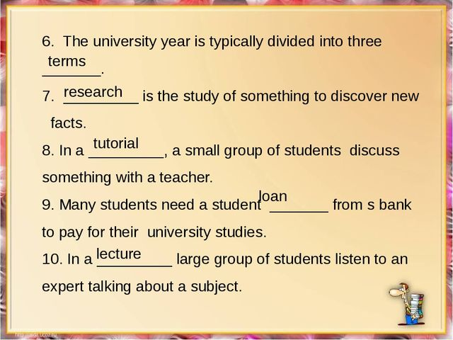6. The university year is typically divided into three _______. 7. _________...