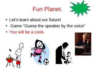 """Fun Planet. Let's learn about our future! Game """"Guess the speaker by the voic"""