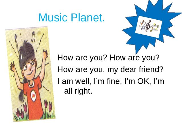 Music Planet. How are you? How are you? How are you, my dear friend? I am we...