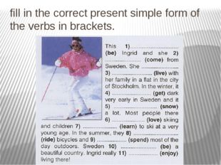fill in the correct present simple form of the verbs in brackets.