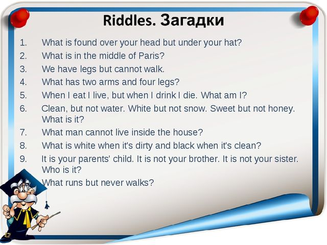 What is found over your head but under your hat? What is in the middle of Par...