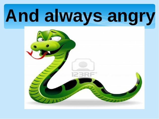 And always angry