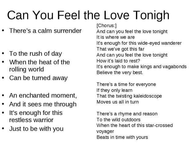 Can You Feel the Love Tonigh There's a calm surrender To the rush of day When...