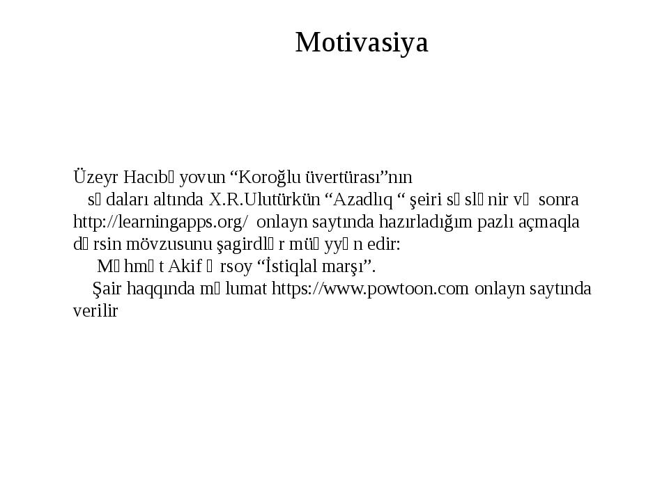 """Üzeyr Hacıbəyovun """"Koroğlu üvertürası""""nın sədaları altında X.R.Ulutürkün """"Aza..."""