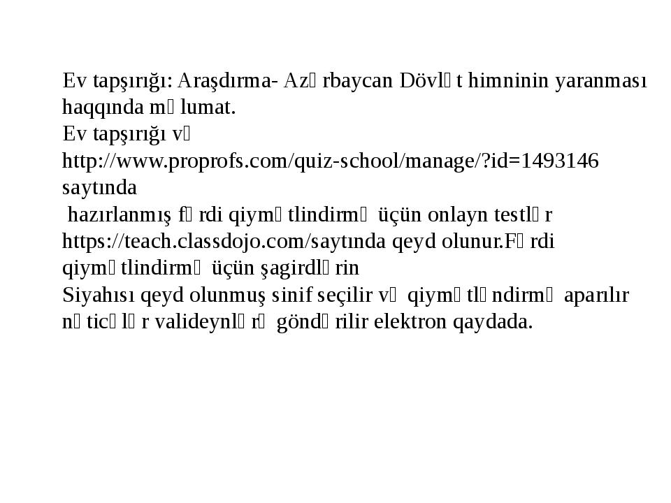 Ev tapşırığı: Araşdırma- Azərbaycan Dövlət himninin yaranması haqqında məluma...