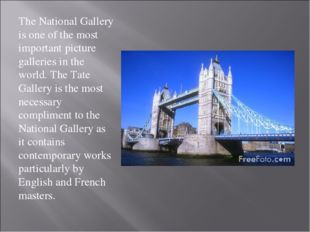 The National Gallery is one of the most important picture galleries in the wo
