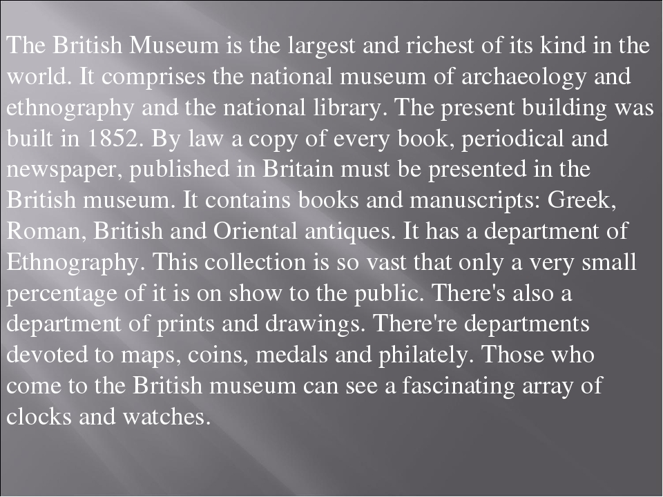 The British Museum is the largest and richest of its kind in the world. It co...