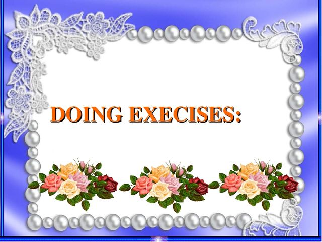 DOING EXECISES: