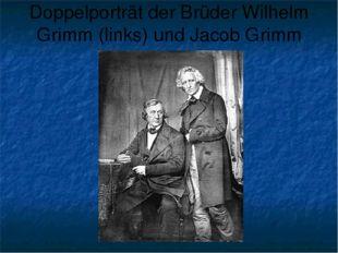 Doppelporträt der Brüder Wilhelm Grimm (links) und Jacob Grimm