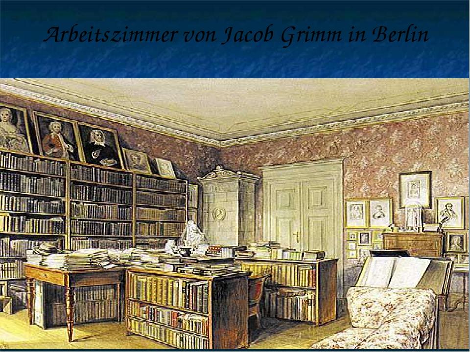 Arbeitszimmer von Jacob Grimm in Berlin