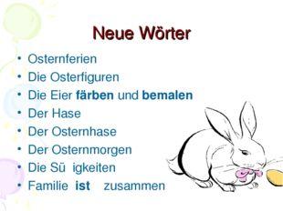 Neue Wörter Osternferien Die Osterfiguren Die Eier fӓrben und bemalen Der Has