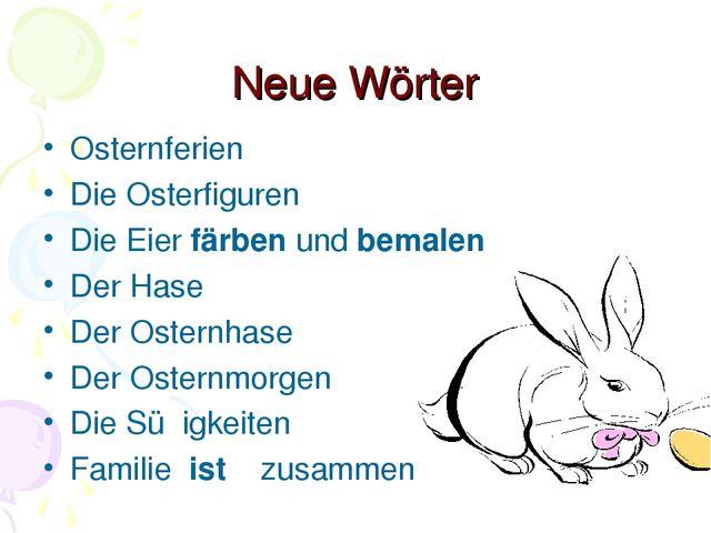 Neue Wörter Osternferien Die Osterfiguren Die Eier fӓrben und bemalen Der Has...