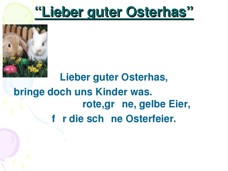 """""""Lieber guter Osterhas"""" Lieber guter Osterhas, bringe doch uns Kinder was. ro..."""