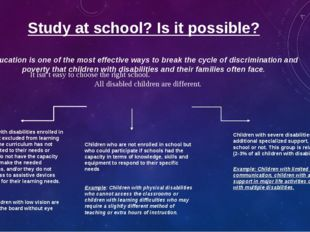 Study at school? Is it possible? Education is one of the most effective ways