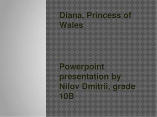 Diana, Princess of Wales Powerpoint presentation by Nilov Dmitrii, grade 10B