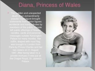 Diana, Princess of Wales The sudden and unexpected death of an extraordinaril