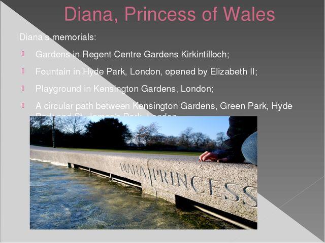 Diana, Princess of Wales Diana's memorials: Gardens in Regent Centre Gardens...