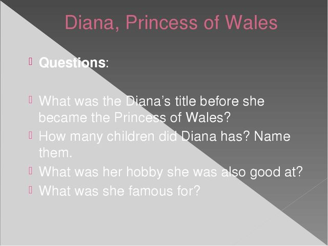 Diana, Princess of Wales Questions: What was the Diana's title before she bec...