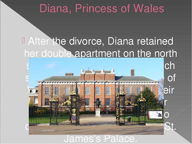 Diana, Princess of Wales After the divorce, Diana retained her double apartme...