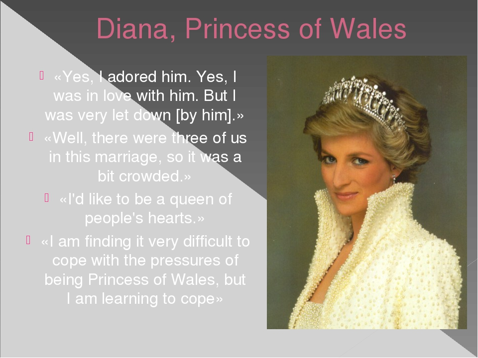 Diana, Princess of Wales «Yes, I adored him. Yes, I was in love with him. But...
