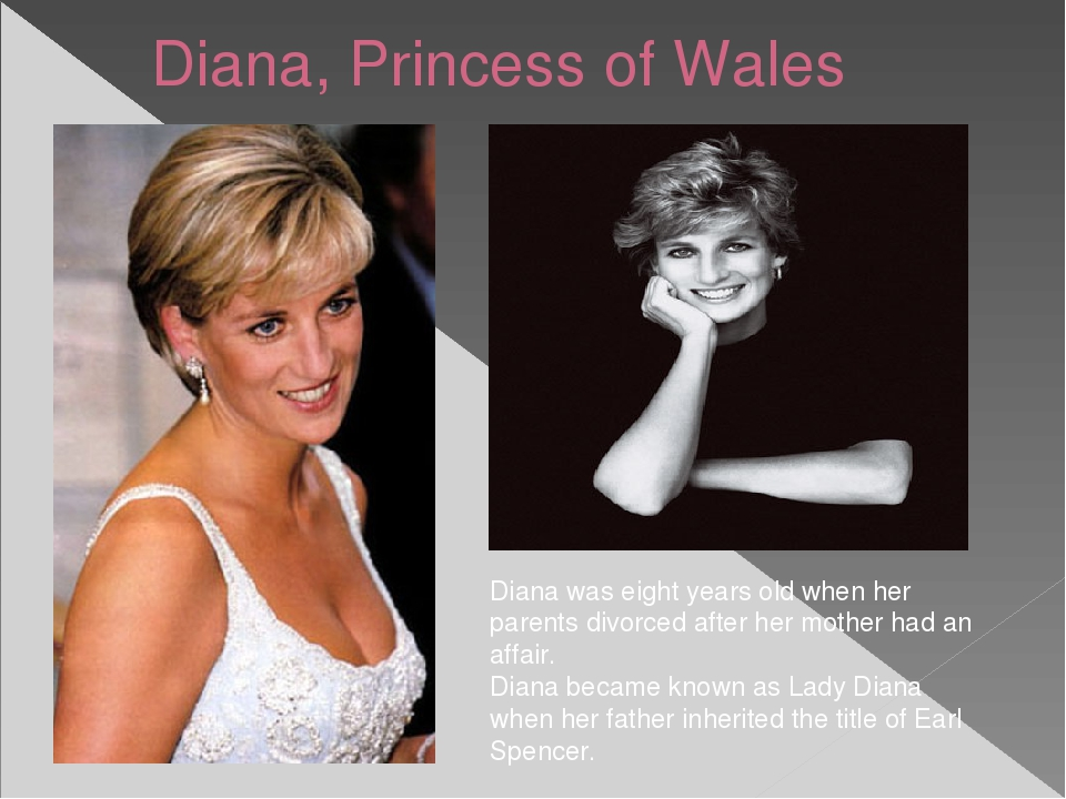 Diana, Princess of Wales Diana was eight years old when her parents divorced...