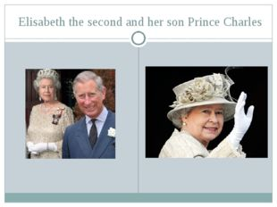 Elisabeth the second and her son Prince Charles
