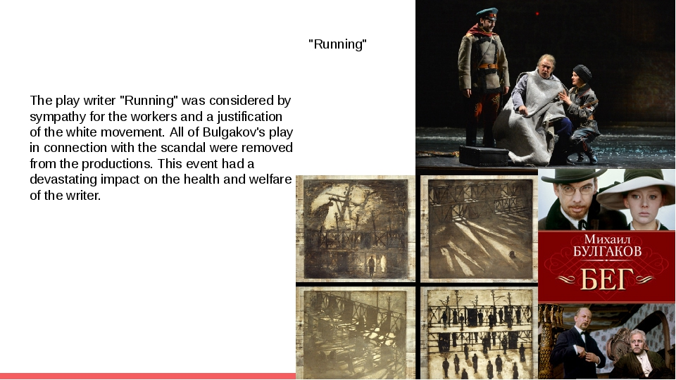 """Running"" The play writer ""Running"" was considered by sympathy for the worker..."