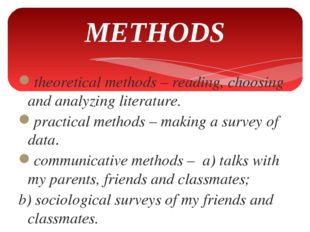 METHODS theoretical methods – reading, choosing and analyzing literature. pra