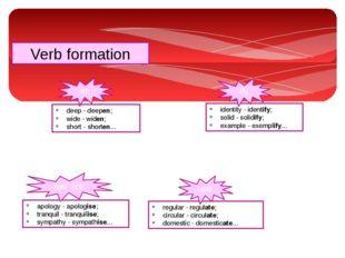 Verb formation -en identity - identify; solid - solidify; example - exemplify