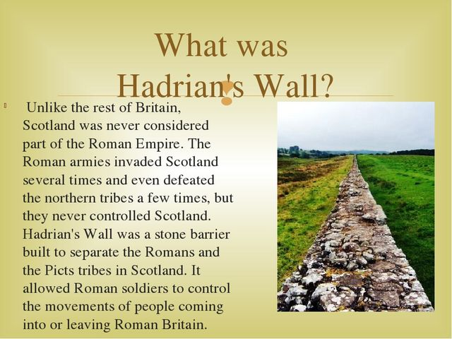 Unlike the rest of Britain, Scotland was never considered part of the Roman...
