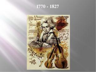1770 - 1827