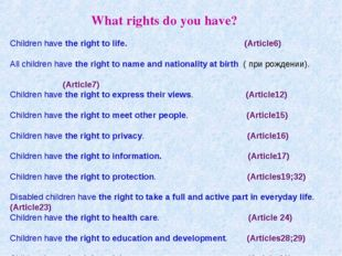 Children have the right to life. (Article6) All children have the right to n