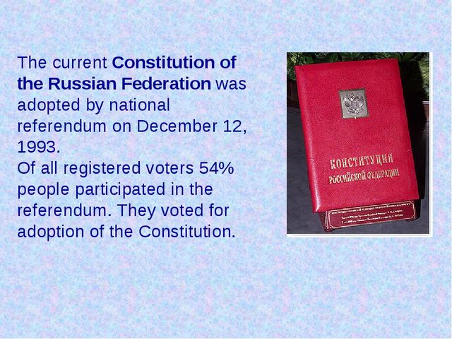 The current Constitution of the Russian Federation was adopted by national re...